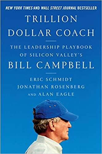 Trillion Dollar Coach by Bill Campbell
