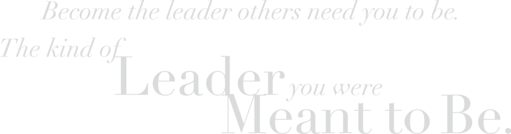 Admired Leadership: Be the kind of leaders others need you to be. The kind of leader you were meant to be.
