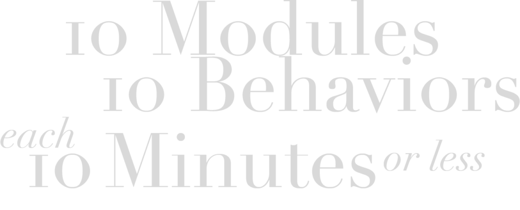 Admired Leadership: 10 modules, 10 behaviors, in 10 minutes or less